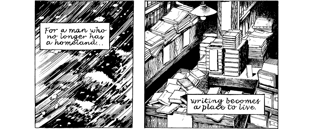 """Two comic panels. Text reads: """"For a man who no longer has a homeland...writing becomes a place to live."""""""