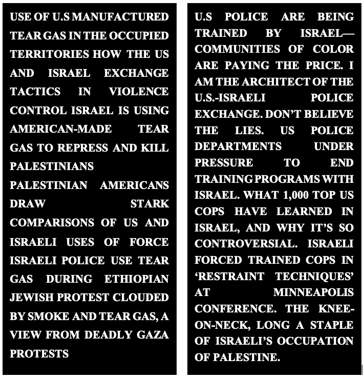 Two columns of white bold text on a black background. The text appears to be headlines about US and Israeli policing